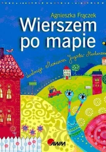 Wierszem Po Mapie Agnieszka Frączek 198054 Lubimyczytaćpl