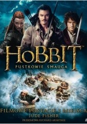 Okładka książki Hobbit. Pustkowie Smauga. Filmowe postacie i miejsca Jane Johnson