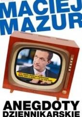 Okładka książki Anegdoty dziennikarskie Maciej Mazur