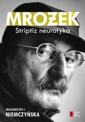 Okładka książki Mrożek. Striptiz neurotyka Małgorzata I. Niemczyńska