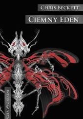 Okładka książki Ciemny Eden Chris Beckett