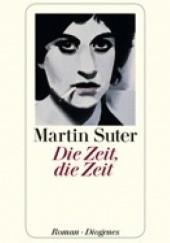 Okładka książki Die Zeit, die Zeit Martin Suter