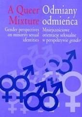 Okładka książki Odmiany odmieńca. Mniejszościowe orientacje seksualne w perspektywie gender Tomasz Basiuk,Tomasz Sikora,Dominika Ferenc