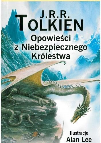 Okładka książki Opowieści z Niebezpiecznego Królestwa J.R.R. Tolkien