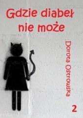 Okładka książki Gdzie diabeł nie może 2 Dorota Ostrowska