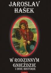 Okładka książki W rodzinnym gnieździe i inne historie Jaroslav Hašek