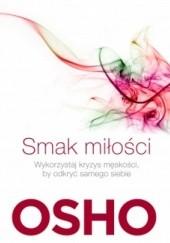 Okładka książki Smak miłości Jak kochać świadomie i bez lęku Osho