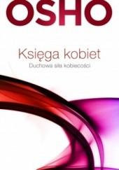 Okładka książki Księga kobiet. Duchowa siła kobiecości Osho