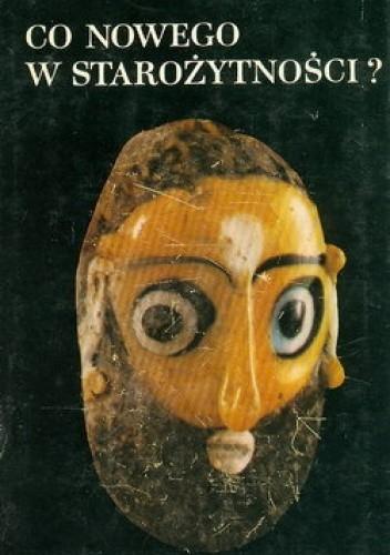 Okładka książki Co nowego w starożytności?