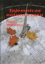 Okładka książki Tajemnicza natura czasu Paweł Wójkiewicz