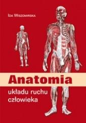 Okładka książki Anatomia Układu Ruchu Człowieka Ida Wiszomirska