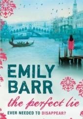 Okładka książki The Perfect Lie Emily Barr