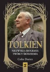 Okładka książki Tolkien. Niezwykła biografia twórcy Śródziemia Colin Duriez