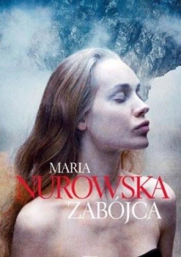 Okładka książki Zabójca Maria Nurowska