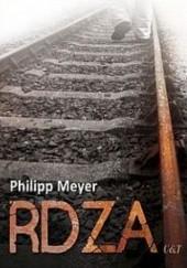 Okładka książki Rdza Philipp Meyer