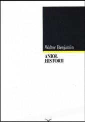 Okładka książki Anioł historii: eseje, szkice, fragmenty Walter Benjamin