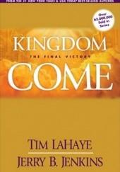 Okładka książki Kingdom Come: The Final Victory Tim LaHaye,Jerry B. Jenkins