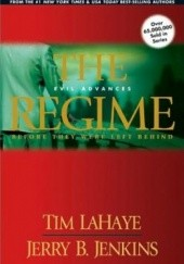 Okładka książki The Regime: Evil Advances Tim LaHaye,Jerry B. Jenkins