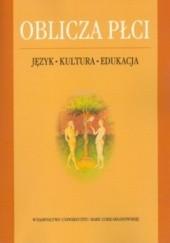 Okładka książki Oblicza płci. Język -  Kultura - Edukacja Małgorzata Karwatowska,Jolanta Szpyra-Kozłowska
