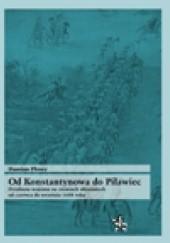 Okładka książki Od Konstantynowa do Piławiec. Działania wojenne na ziemiach ukrainnych od czerwca do września 1648 roku Damian Płowy