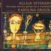 Okładka książki Dlaczego dziecko gotuje się w mamałydze (audiobook) Aglaja Veteranyi