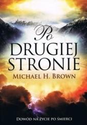 Okładka książki Po drugiej stronie. Dowód na życie po śmierci Michael Brown