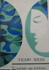 Okładka książki Korzenie na wietrze Veijo Meri