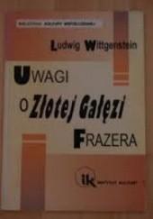 Okładka książki Uwagi o Złotej Gałęzi Frazera Ludwig Wittgenstein