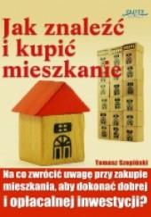Okładka książki Jak znaleźć i kupić mieszkanie Tomasz Szopiński