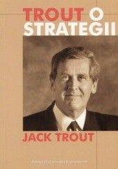 Okładka książki Trout o strategii Jack Trout