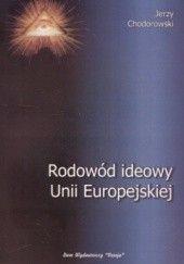Okładka książki Rodowód ideowy Unii Europejskiej Jerzy Chodorowski