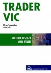 Okładka książki Trader VIC. Metody Mistrza Wall Street Victor Sperandeo
