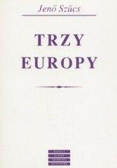 Okładka książki Trzy Europy Jeno Szucs