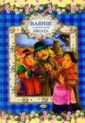 Okładka książki Baśnie z czterech stron świata Hans Christian Andersen,Jacob Grimm,Wilhelm Grimm,Carlo Collodi,Ezop