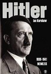 Okładka książki Hitler. T.2, cz.1 (1936-1941): Nemezis Ian Kershaw