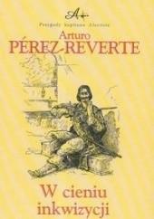 Okładka książki W cieniu inkwizycji Arturo Pérez-Reverte