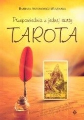 Okładka książki Przepowiednia z jednej karty Tarota Barbara Antonowicz-Wlazińska