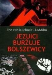 Okładka książki Jezuici burżuje bolszewicy Eric Kuehnelt-Leddihn