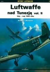 Okładka książki Luftwaffe nad Tunezją vol. II luty – maj 1943 roku Marek J. Murawski