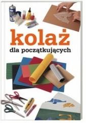 Okładka książki Kolaż dla początkujących praca zbiorowa