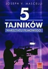Okładka książki 5 tajników warsztatu filmowego Joseph V. Mascelli
