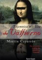 Okładka książki Tajemnica markiza de Valfierno Martín Caparrós