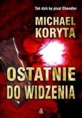 Okładka książki Ostatnie do widzenia Michael Koryta