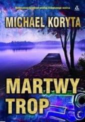 Okładka książki Martwy trop Michael Koryta