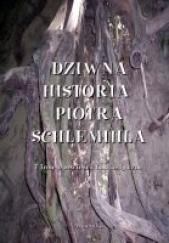 Okładka książki Dziwna historia Piotra Schlemihla i inne opowieści fantastyczne Antoni Pietkiewicz,E.T.A. Hoffmann,Adalbert von Chamisso