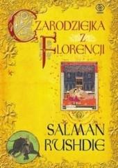 Okładka książki Czarodziejka z Florencji Salman Rushdie