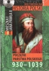 Okładka książki Multimedialna historia Polski - TOM 1 - Początki państwa polskiego 930-1039 Tadeusz Cegielski,Beata Janowska,Joanna Wasilewska-Dobkowska