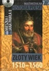Okładka książki Multimedialna historia Polski - TOM 7 - Złoty wiek 1510-1560 Tadeusz Cegielski,Beata Janowska,Joanna Wasilewska-Dobkowska