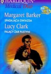 Okładka książki Spadająca gwiazda. Palący żar pustyni Lucy Clark,Margaret Barker