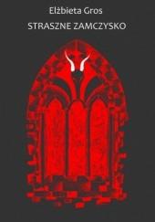 Okładka książki Straszne zamczysko Elżbieta Gros